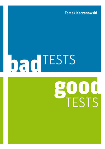 Bad Tests Good Tests
